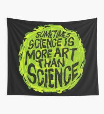 Sometimes Science is More Art Than Science Wall Tapestry