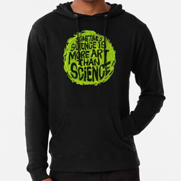 Sometimes Science is More Art Than Science Lightweight Hoodie