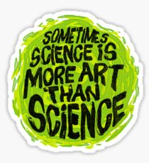 Sometimes Science is More Art Than Science Sticker