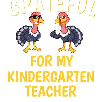 Thanksgiving Kindergarten Teacher Tshirt by mikevdv2001