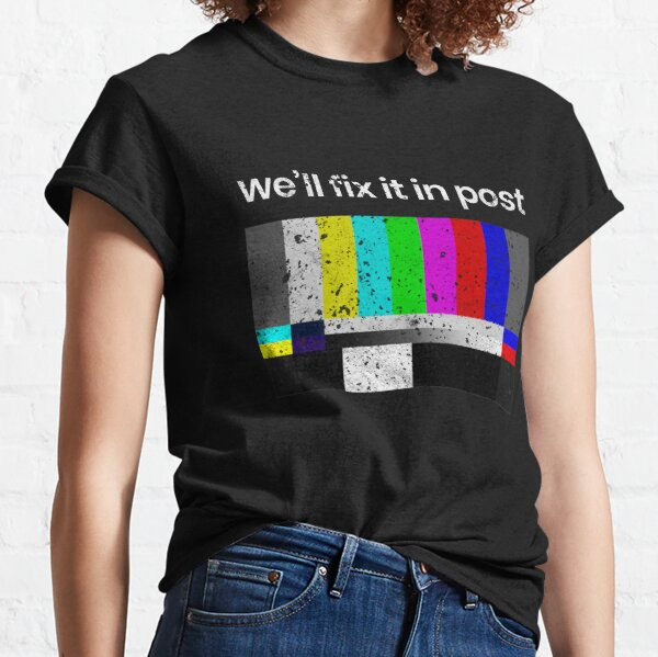 Cinematographer, Filmmaker, Editor, Producer, Director, Film Crew Gift - We'll Fix it in Post  Classic T-Shirt