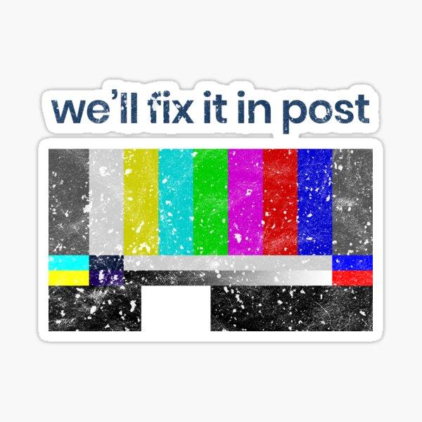 Cinematographer, Filmmaker, Editor, Producer, Director, Film Crew Gift - We'll Fix it in Post  Sticker