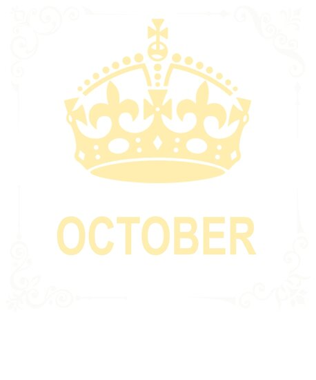 Womens Queens Are Born In October Birthday Gifts For Women By Wrtrong