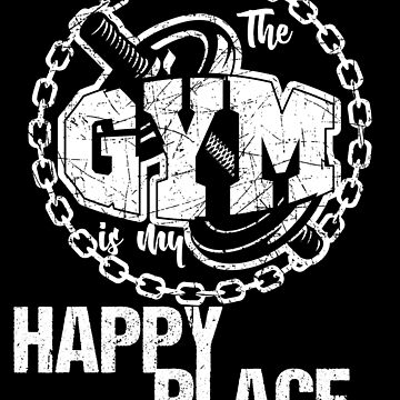 The Gym is My Happy Place Fitness Motivation White by LarkDesigns