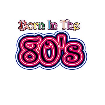 Born In The 80's by enhan