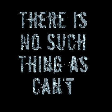 There is no such thing as can not by sarahxxdll