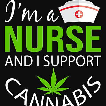 Marijuana Cannabis Support Proud Nurse Cure Awareness Shirt Nurse by normaltshirts