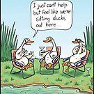 Sitting Ducks. by Jed Dunstan