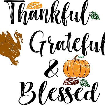 Thanksgiving Apparel Thankful Grateful & Blessed Novelty Gift  by arnaldog