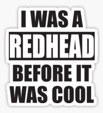 I Was A Redhead Before It Was Cool Funny Women T-shirt Sticker