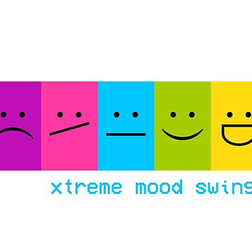 Xtreme Mood Swings by turkush