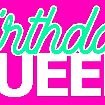 Birthday Queen B-Day Gift Idea Great Font Design by xsylx
