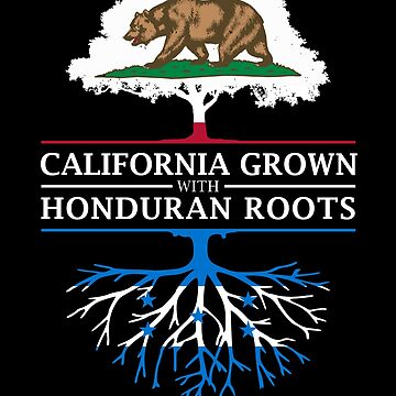 California Grown with Honduran Roots by ockshirts