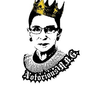 Notorious RBG - Ruth Bader Ginsburg Supreme Court by RaveRebel