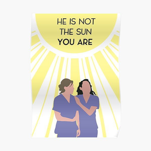 he is not the sun you are Poster