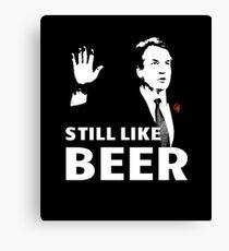 Lienzo Todavía me gusta la cerveza - Los amantes de la cerveza Kavanaugh graciosos