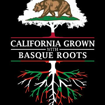 California Grown with Basque Roots by ockshirts