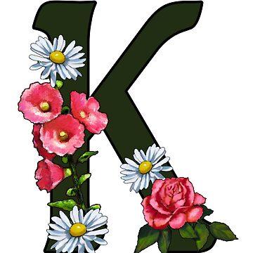 K ... Letter K, Initial, Monogram, Alphabet Letter, Floral Art by Joyce