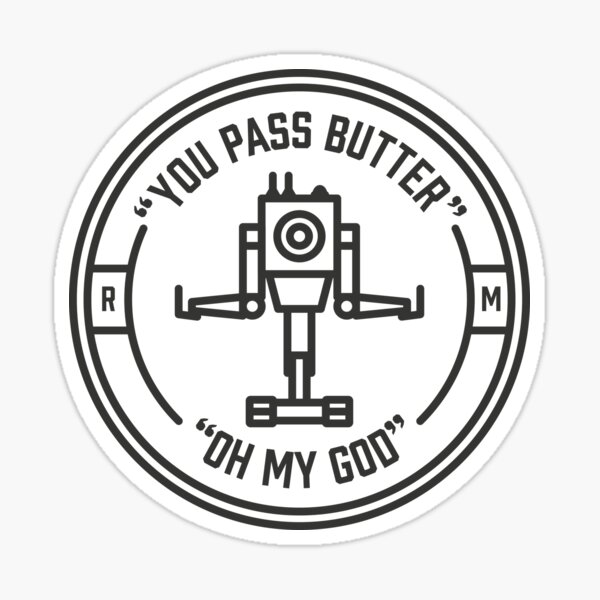 You Pass Butter Sticker