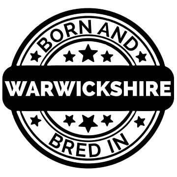 Born & Bred in Warwickshire  by collection-life