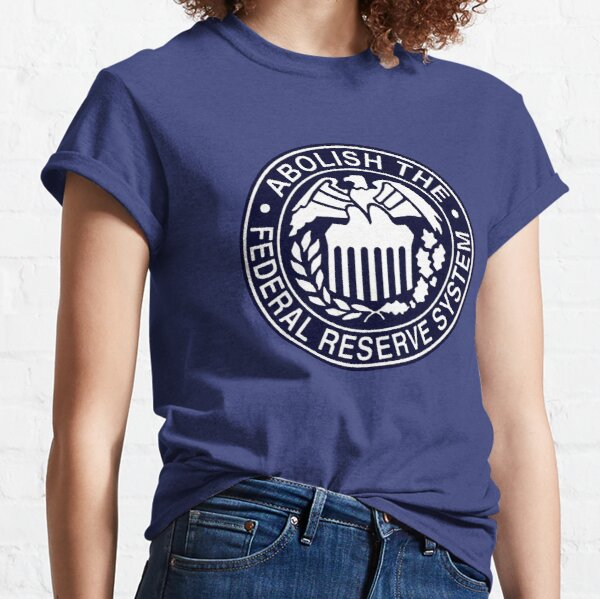 Abolish the Federal Reserve Classic T-Shirt