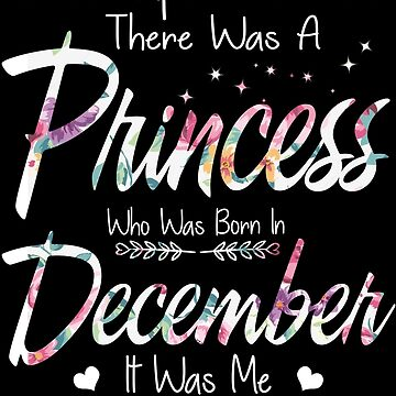 Once Upon A Time There Was A Princess Who Was Born In December by TheTaurus