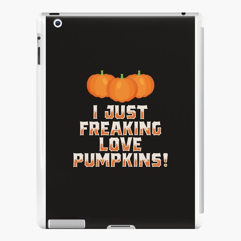 Ich verdammt gerade liebe Kürbisse! T-Shirt iPad-Hüllen & Klebefolien