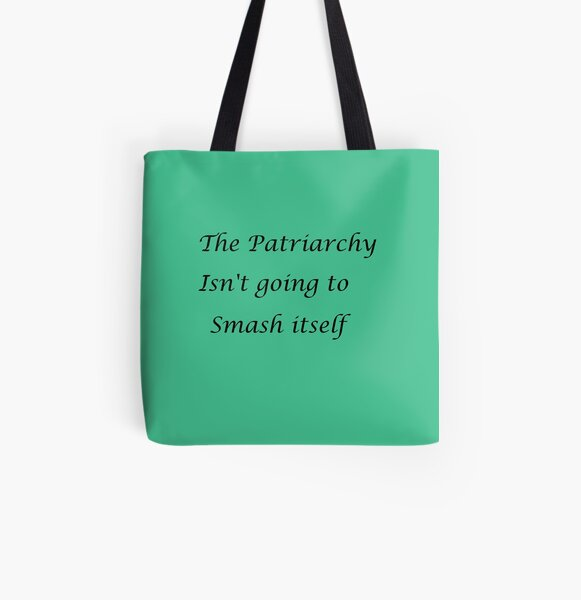 The Patriarchy isn't going to smash itself All Over Print Tote Bag