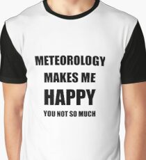 Meteorology Lover Fan Funny Gift Idea Hobby Graphic T-Shirt