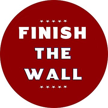 FINISH THE WALL!!!! by Spacestuffplus