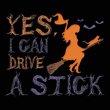 Yes, I Can Drive A Stick Shirt Halloween Witch as a gift idea by MrTStyle