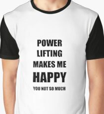 Power Lifting Lover Fan Funny Gift Idea Hobby Graphic T-Shirt