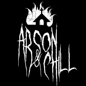 Arson&Chill by spazzynewton