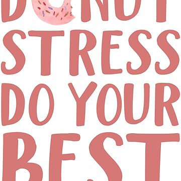 Donut Stress Do Your Best by maico