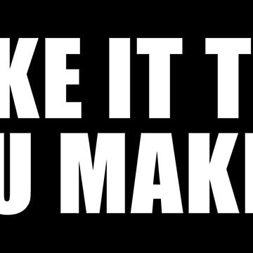 FAKE IT TILL YOU MAKE IT by limitlezz