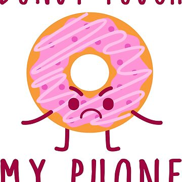 Donut Touch My Phone by maico
