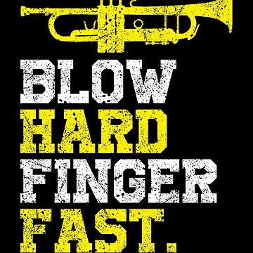 Blow Hard Finger Fast by STdesigns