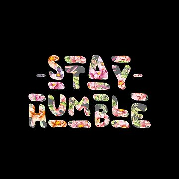 Stay Humble by cadinera