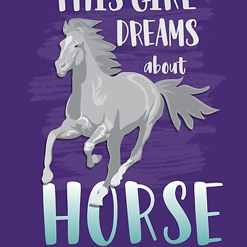 This Girl Dreams About Horse: Funny Horse Riding T-Shirt Great Gift for Horse Lovers! by Pingestre