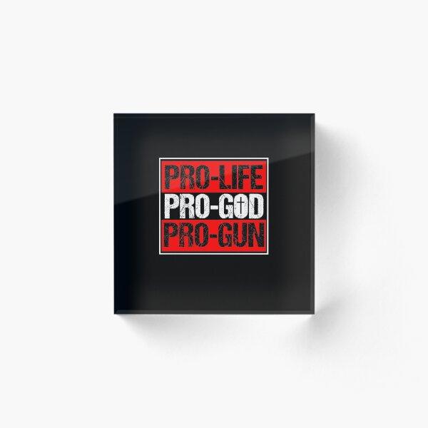 Pro Life Pro God Pro Gun Christianity Christian Shirt Acrylic Block