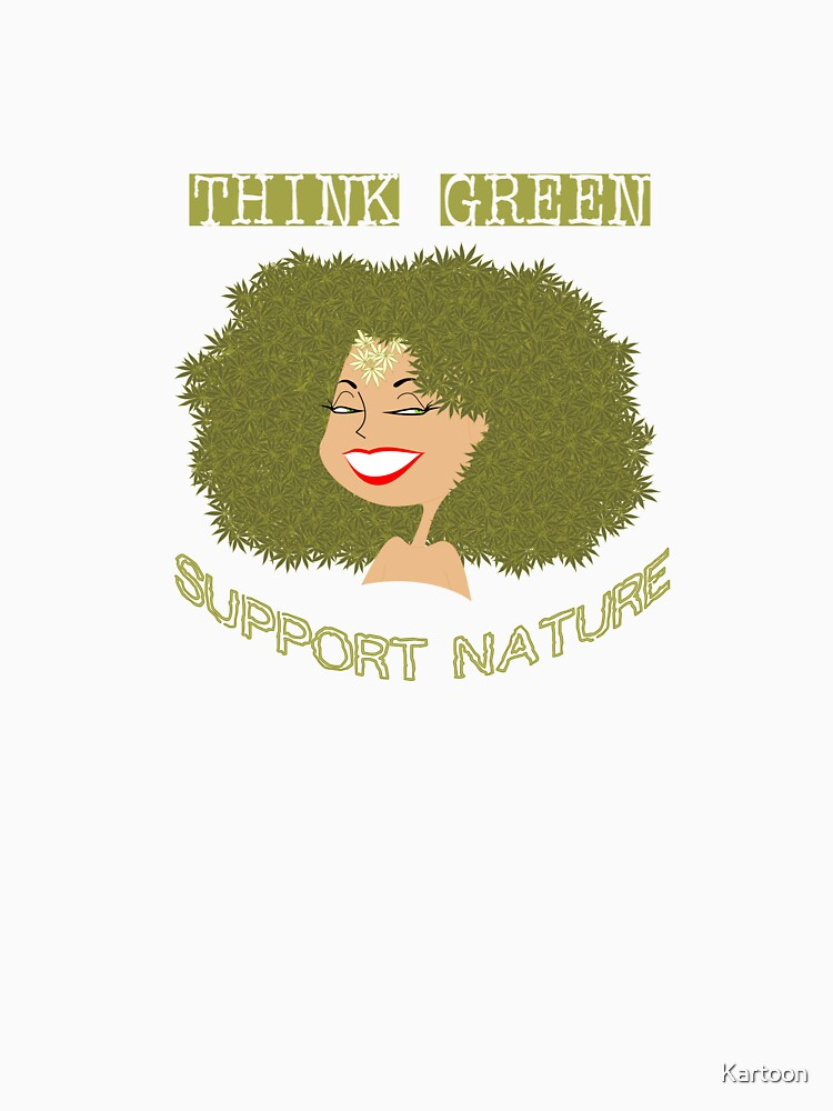Think Green - Support Nature by Kartoon