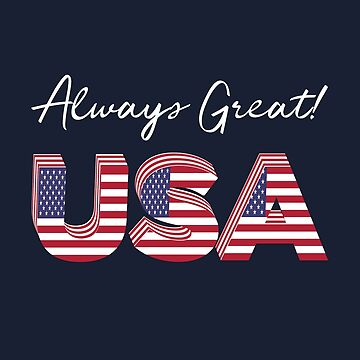 Always Great! USA | America Proud Gift by ColorfulMystic
