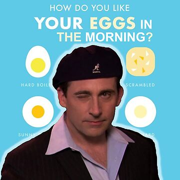 Date Mike How Do You Like Your Eggs In The Morning by SDParty