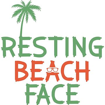 Resting Beach Face funny holiday saying by tamerch