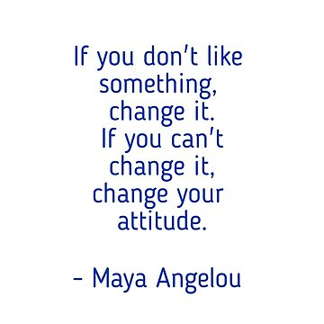 Maya Angelou quote - do not complain by IdeasForArtists