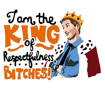 King Of Respectfulness by KsuAnn