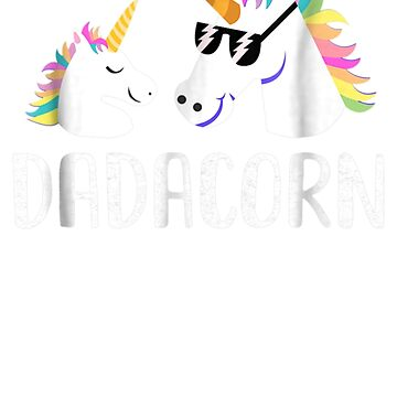 Dadacorn Unicorn Dad And Baby Fathers Day Christmas by pigpro