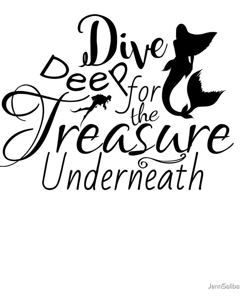 Dive Deep  by JennSaliba