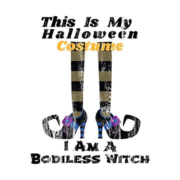 Funny Halloween This Is My Halloween Costume I Am A Bodyless Witch Wood by GrandmaMarilyn