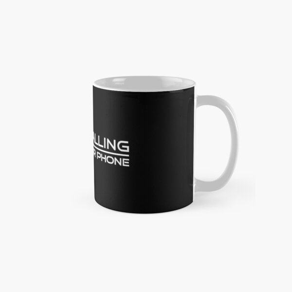 Life is Calling, Get Off the Phone Classic Mug
